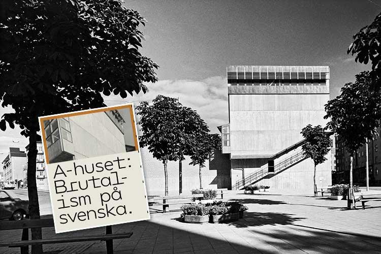 A:huset – svensk brutalism